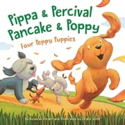 Pippa and Percival, Pancake and Poppy - Four Peppy Puppies ebook by Deborah Diesen, Grace Zong