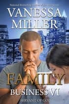 Family Business VI - Family Business, #6 ebook by Vanessa Miller