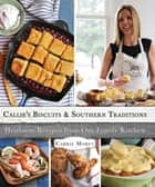 Callie's Biscuits and Southern Traditions ebook by Carrie Morey