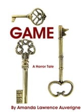 Game: A Horror Tale ebook by Amanda Lawrence Auverigne