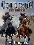Coldiron - The Thieves ebook by F. M. Parker
