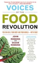 Voices of the Food Revolution ebook by John Robbins,Ocean Robbins