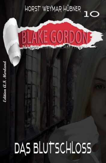 Blake Gordon #10: Das Blutschloss - Horror-Roman ebook by Horst Weymar Hübner