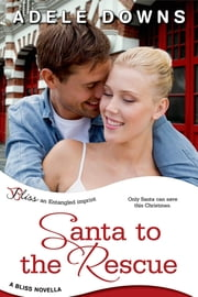 Santa to the Rescue ebook by Adele Downs