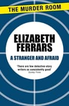 A Stranger and Afraid ebook by Elizabeth Ferrars