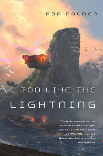 Too Like the Lightning - Book One of Terra Ignota ebook by Ada Palmer