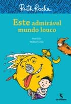 Este admirável mundo louco ebook by Ruth Rocha