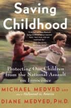Saving Childhood ebook by Michael Medved,Diane Medved