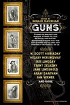 Guns ebook by Gerald Hausman, N. Scott Momaday, Jane Lindskold