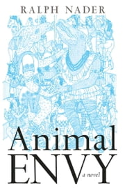 Animal Envy ebook by Ralph Nader