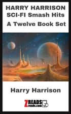 HARRY HARRISON SCI-FI Smash Hits - A Twelve Book Set ebook by Harry Harrison, James M. Brand