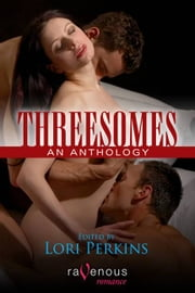 Threesomes: An Anthology ebook by Sephera Giron