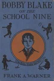 Bobby Blake on the School Nine ebook by Frank A. Warner