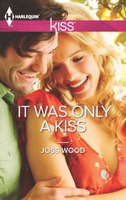It Was Only a Kiss ebook by Joss Wood