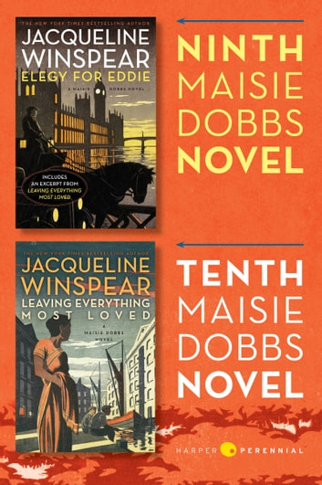 Maisie Dobbs Bundle #4: Elegy for Eddie and Leaving Everything Most Loved - Books 9 and 10 in the New York Times Bestselling Series ebook by Jacqueline Winspear