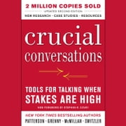 Crucial Conversations: Tools for Talking When Stakes Are High, Second Edition Audiolibro by Kerry Patterson, Joseph Grenny, Ron McMillan,...