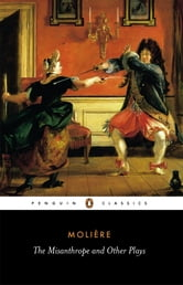 The Misanthrope and Other Plays ebook by Jean-Baptiste Moliere
