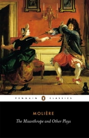 The Misanthrope and Other Plays ebook by Jean-Baptiste Moliere,David Coward,David Coward,John Wood