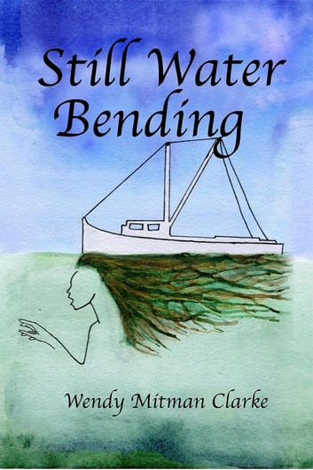 Still Water Bending ebook by Wendy Mitman Clarke