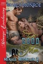 Two Good Men ebook by Marla Monroe
