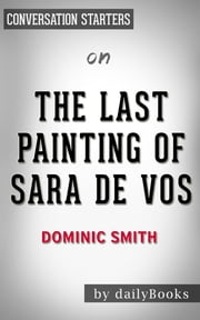 The Last Painting of Sara de Vos by Dominic Smith Conversation Starters ebook by Daily Books