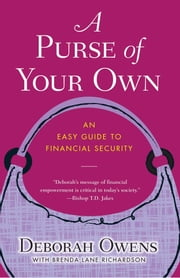 A Purse of Your Own - An Easy Guide to Financial Security ebook by Deborah Owens,Brenda Lane Richardson