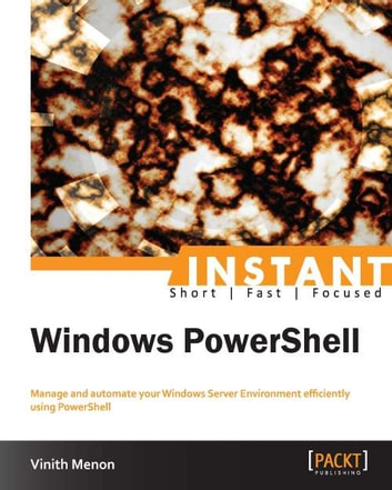 INSTANT Windows PowerShell ebook by Vinith Menon