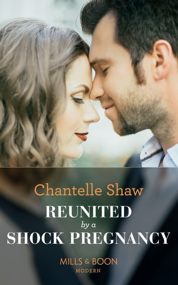 Reunited By A Shock Pregnancy (Mills & Boon Modern) ekitaplar by Chantelle Shaw