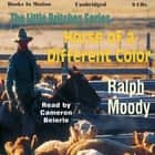 Horse of a Different Color audiobook by Ralph Moody