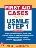 First Aid Cases for the USMLE Step 1, Third Edition ebook by Tao Le