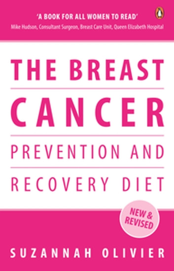 The Breast Cancer Prevention and Recovery Diet ebook by Suzannah Olivier