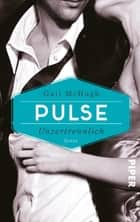 Pulse - Unzertrennlich - Roman ebook by Gail McHugh, Lene Kubis