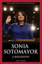 Sonia Sotomayor: A Biography ebook by Meg Greene