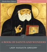 A Book of Saints and Wonders (Illustrated Edition) ebook by Lady Augusta Gregory