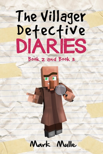 The Villager Detective Diaries, Book 2 and Book 3 ebook by Mark Mulle
