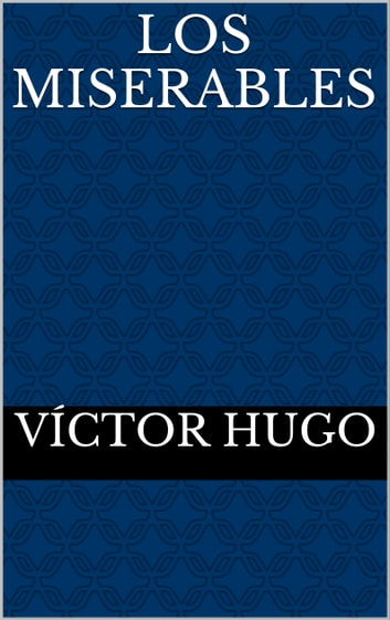 Los Miserables ebook by Víctor Hugo