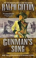 Gunman's Song ebook by Ralph Cotton
