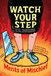 Watch Your Step ebook by T.  R. Burns