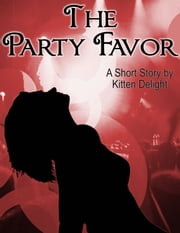 The Party Favor ebook by Kitten Delight