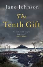 The Tenth Gift - an escapist historical romance ebook by Jane Johnson