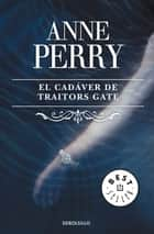 El cadáver de Traitors Gate (Inspector Thomas Pitt 15) ebook by Anne Perry