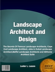 Landscape Architect and Design ebook by Lester L. Lazaro