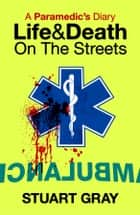 A Paramedic's Diary ebook by Stuart Gray