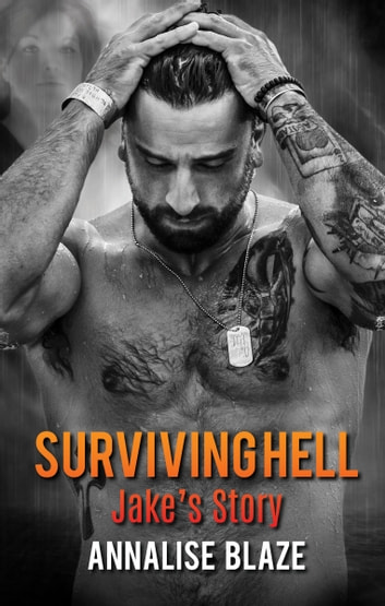 Surviving Hell: Jake's Story ebook by Annalise Blaze