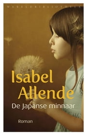 De Japanse minnaar ebook by Isabel Allende, Henk van den Heuvel