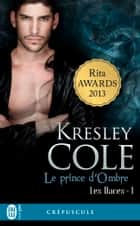 Les Daces (Tome 1) - Le prince d'Ombre ebook by Kresley Cole, Charline McGregor
