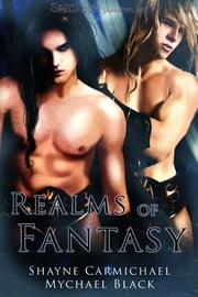 Realms of Fantasy ebook by Mychael Black,Shayne Carmichael