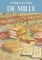 Works of James De Mille ebook by James De Mille