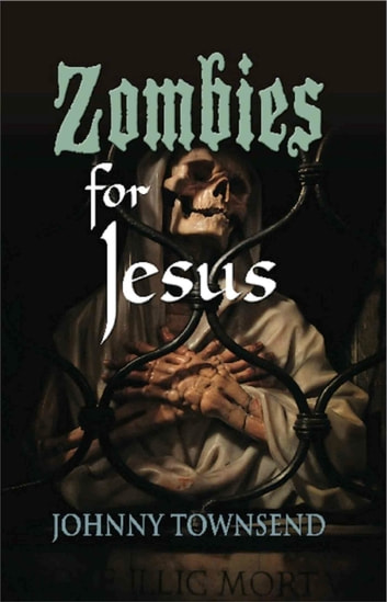 Zombies for Jesus ebook by Johnny Townsend