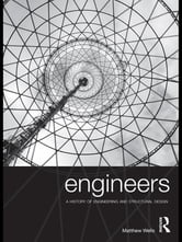 Engineers - A History of Engineering and Structural Design ebook by Matthew Wells